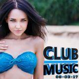 CLUB MUSIC ♦ Best Of Popular Club Dance House Music Remixes Mashups Megamix ♦ 08-03-17