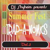 DJ Shyheim presents Summer Fest Trap-A-Nomics Vol.2