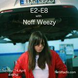 E2-E8 w/ Noff Weezy – 14/04/2019