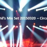 Phil's Mix Set 20150320 - Circus (No.75)