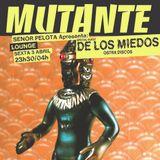 Mutante #88 with Señor Pelota + De Los Miedos