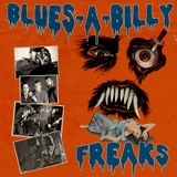 Blues-A-Billy Freaks - Dirty Blues & One-Man Bands