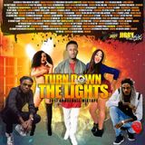 UNIVERSAL VIBES PRESENTS TURN DOWN THE LIGHTS 2017  DANCEHALL MIXTAPE