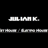 Julian K. - Set House/Electro House