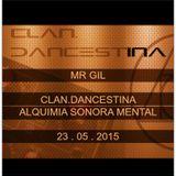 MR GIL - CLAN.DANCESTINA ALQUIMIA SONORA MENTAL-MAIO-2015
