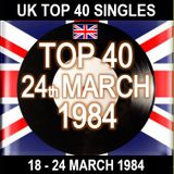 UK TOP 40 18-24 MARCH 1984