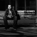 Sidney Gomes @ HouseFellas Radio Rox 28/02/2017