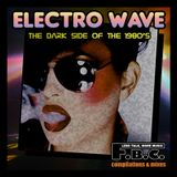 Electro Wave: The Dark Side Of The 1980's