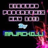 ELECTRO PODCAST MIX MAY 2013 BY MRJACKDJJ
