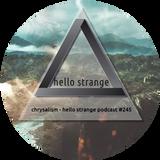 сhrysalism - hello strange podcast #245