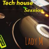 Lady M tech house session