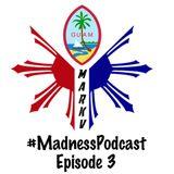 #MadnessPodcast Episode 3