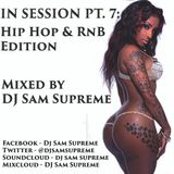 In Session 7 - Hip Hop & RnB @djsamsupreme