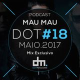 Mau Mau - DotMagazine (Mix Exclusivo #18)