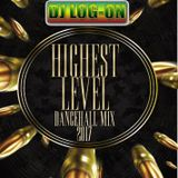 HIGHEST LEVEL DANCEHALL MIX 2017