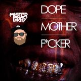 Dope Mother F*cker