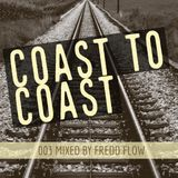 COAST TO COAST PODCAST BY FRED FLOW 003 MARCH 2017