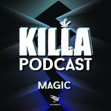 KILLA Podcast – Magic