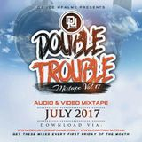 The Double Trouble Mixxtape 2016 Volume 17