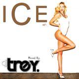 ICE #19 - Mixed By Dj Trey