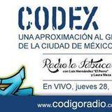 Radio la Fábrica programa especial Sobre CODEX, una aproximación al grafito de la CDMX transmitido e
