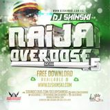 Naija Overdose Mix Vol 5