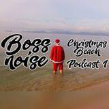 Boss Noise - Christmas Beach - Podcast 1