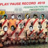 PLAY/PAUSE RECORD #019 - FEDERACION PERUANA PSICODELICA - Live from Lima