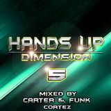 Hands Up Dimension 5 - Mixed by Carter & Funk / Cortez