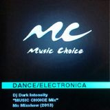 Dark Intensity - Music Choice Mix April 2013