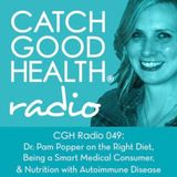 CGH Radio 049: Dr. Pam Popper on the Right Diet, Being a Smart Medical Consumer,  & Nutrition with A