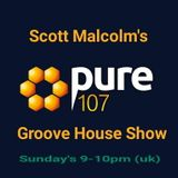 Scott Malcolm's Groove House Show, Pure107. 10th April 2016