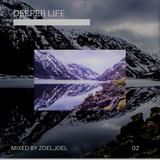 DEEPER LIFE VOLUME 2 (MIXED BY ZOELJOEL) 9TH JUNE 2018 (Brisbane)