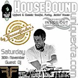 HouseBound Saturday 30th November 2019 Ft. Guest Dj Ricardo De Funk