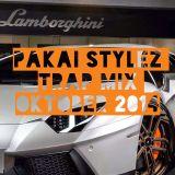 Pakai Stylez /  Trap mix / Oktober  / 2014