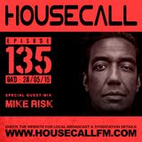 Housecall EP#135 (28/05/15) incl. a guest mix from Mike Risk