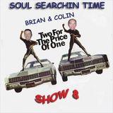 Soul Searchin' Time Show 8
