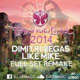 Dimitri Vegas & Like Mike - Tomorrowland 2014 (Full Set Remake)
