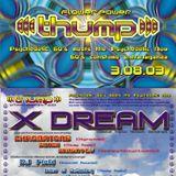 X-Dream Live @ (((Thump))) party (03.08.2003)
