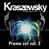 Kraszewsky - Promo vol 5  [Audycja - Druga Strona Bitu 30.04.2013]