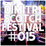 Dimitri Scotch - Festival House Mix #015 [LIVESET]