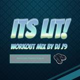 DJ J9 - Its Lit! (Workout Mix)