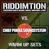 Riddimtion Vs. Chief Pukka Sound - Warm Up Sets