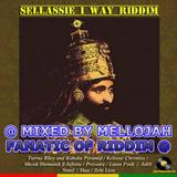 Selassie I Way Riddim( isreal records 2013 ) Mixed By MELLOJAH FANATIC OF RIDDIM