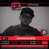 Ep 11 The Chip Shop Show on Rapstation365 ft. DJ Madhandz