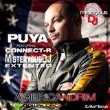 PUYA FEAT CONNECT-R - American Dream (Dj MurY Bootleg)[MisteryousDJ Extented.]