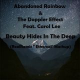 "Abandoned Rainbow & The Doppler Effect - Beauty Hides In The Deep (RealRamic ""Ethereal"" Mashup)"