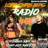 Hip Hop Mix September 2019 - LORD CHRIS BERG RADIO #40 (HipHop RnB EDM) 9-26-19 clean