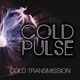"COLD TRANSMISSION presents ""COLD PULSE"" 12.07.18 (no. 37)"