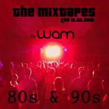 DJ WAM - The 80s & 90s Mixtape